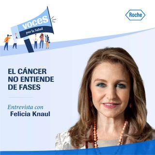 """Entrevista con Felicia Knaul: """"El cáncer no entiende de fases"""" - Voces por la salud, un podcast de Roche"""