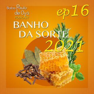 16- Banho da Sorte 2021 por Baba Paulo de Oya