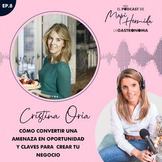 8. Cómo convertir una amenaza en oportunidad y claves para crear tu negocio con Cristina Oria