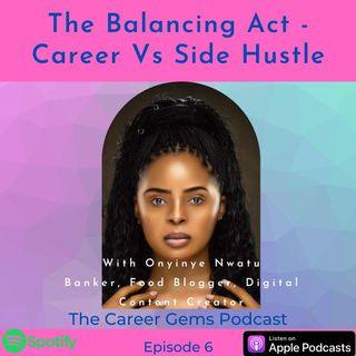 The Balancing Act - Career Vs Side Hustle with Onyinye Nwatu