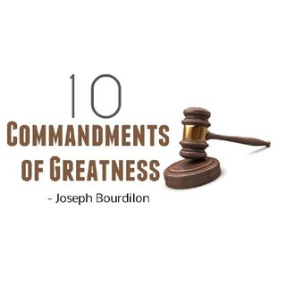 10 Commandments To Greatness - Joseph Bourdilon