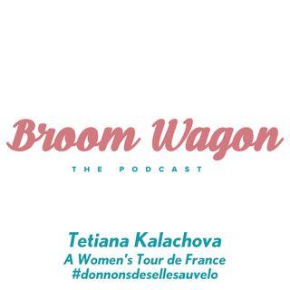 Tetiana Kalachova: A Women's Tour de France #donnonsdesellesauvelo