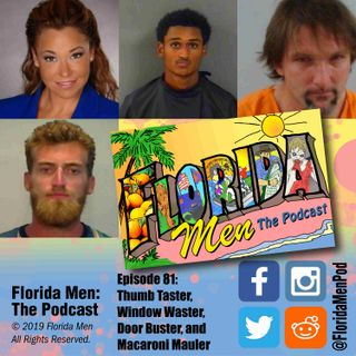 E081 - Thumb Taster, Window Waster, Door Buster, and Macaroni Mauler