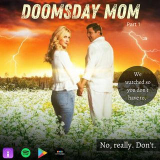 Doomsday Mom: A Recap/Review of Lifetime's Lori Vallow & Chad Daybell Movie (Part I)