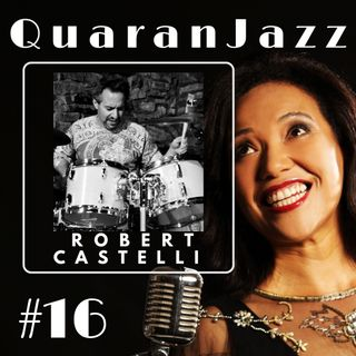 QuaranJazz episode #16 - Interview with Robert Castelli