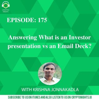 Episode 175- Answering What is an Investor presentation vs an Email Deck?