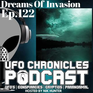 Ep.122 Dreams Of Invasion