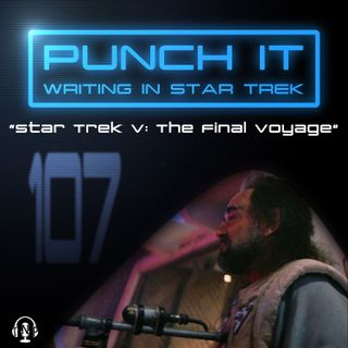 Punch It 107: Star Trek V: The Final Voyage