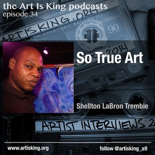Art Is King podcast 034 - SoTrue Art