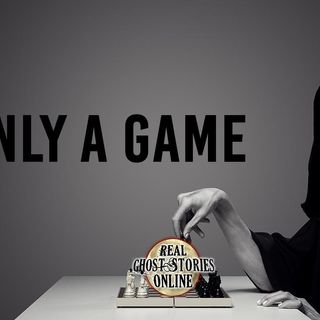 Only A Game | Haunted, Ghost Stories, Paranormal