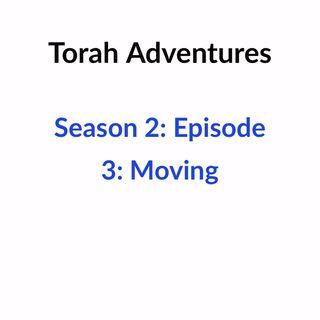Season 2: Episode 3: Moving