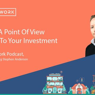 Stephen Anderson Having A Point Of View Specific To Your Investment