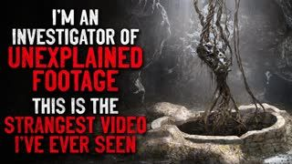 """""""I'm an investigator of unexplained footage. This is the strangest video I've ever seen"""" Creepypasta"""