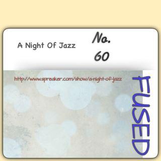 "A Night of Jazz - FUSED No. 60 Fusion ""Future Funk Jazz""."