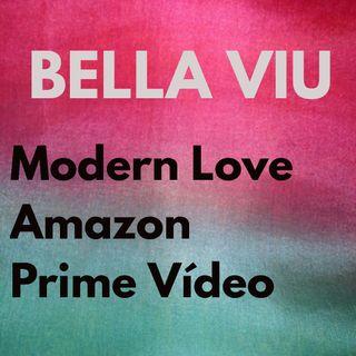 Bella Viu - 11 - Modern Love - Série - Amazon Prime Video