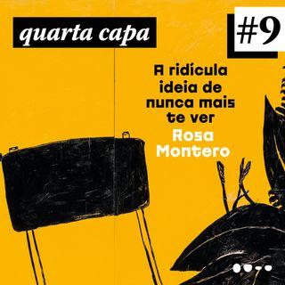 #09 - A Ridícula Ideia de Nunca Mais Te Ver