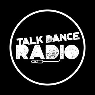 Talk Dance Radio Episode 1