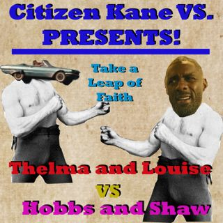 Thelma and Louise vs Hobbs and Shaw