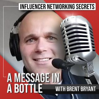 🎧 A Message in a Bottle 🍾 with Brent Bryant 🎤