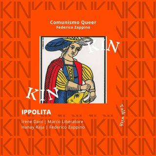 KIN 2021 - Ippolita #4 - Comunismo Queer | Marco Liberatore, Hanay Raja e Federico Zappino