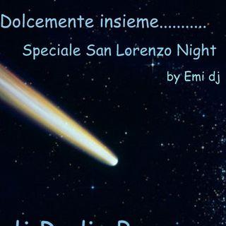 "Dolcemente insieme....""San Lorenzo Night"""