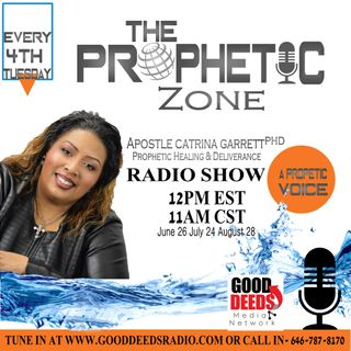 The Prophetic Zone with Apostle Catrina Garrett