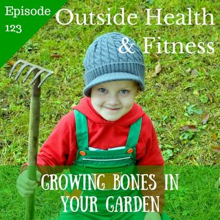 Growing Bones in Your Garden