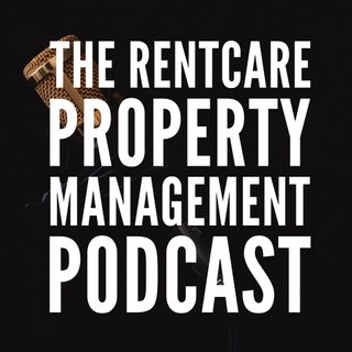Ep001 Welcome to RentCare Property Management Podcast
