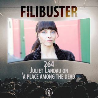 264 - Juliet Landau on 'A Place Among The Dead'