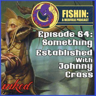 Episode 64: Something Established with Johnny Crass