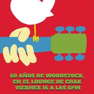 El Lounge de Chak - Woodstock 50 años