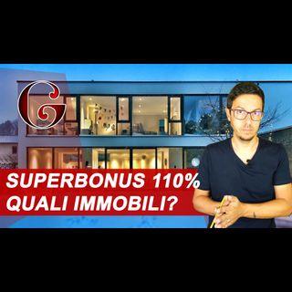 SUPERBONUS 110% Quali Immobili? unifamiliare appartamento condomini strumentali negozi magazzini