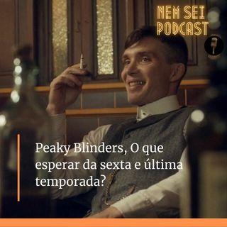 Peaky Blinders: Saiba tudo sobre a sexta e última temporada