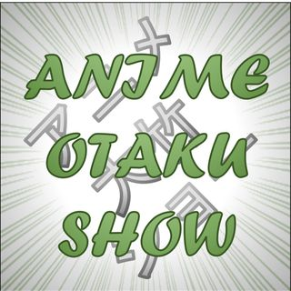 Anime Otaku Show 41 Power of Whale