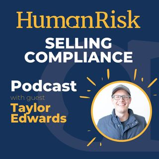 Taylor Edwards on Selling Compliance
