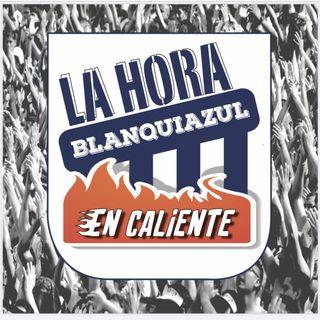 La Hora Blanquiazul En Caliente (Post Alianza Cusco FC)