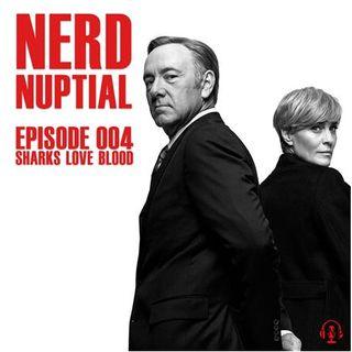 Episode 004 - Sharks Love Blood