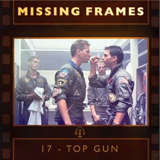 Episode 17 - Top Gun