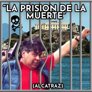 """""""La prision de la muerte""""  (alcatraz)"""
