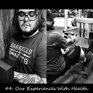 #4: Our Experiences With Health