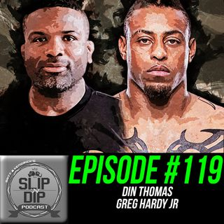 "#119 - ""Stepping up to the Plate"" w/ Din Thomas & Greg Hardy Jr."