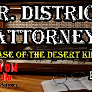 Mr. District Attorney, The Case Of The Desert Killer Episode 1  | Good Old Radio #MrDistrictAttorney #oldtimeradio