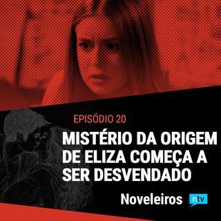 #20: Mistério da origem de Eliza começa a ser revelado em Totalmente Demais!