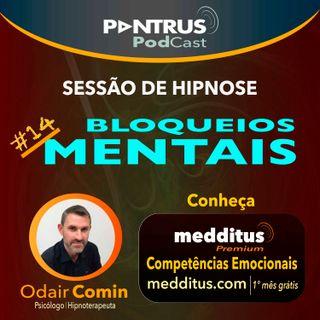 #14 Hipnose para Eliminar Bloqueios Mentais | Odair Comin