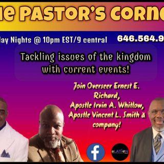 The Pastors Corner with Elder Ernest Richard and Apostle Irvin Whitlow