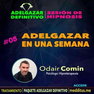 05 Hipnosis para Adelgazar en una semana | Adelgazar Definitivo | Odair Comin