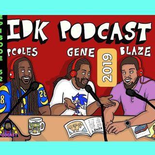 IDK Podcast