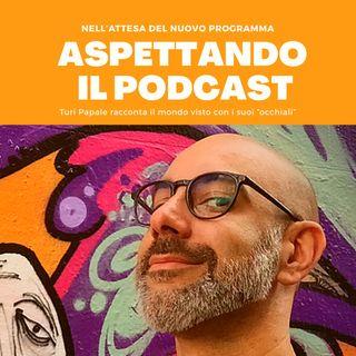 1 Aspettando il Podcast - Turi Papale direttamente da un hotel in Inghilterra