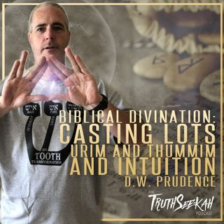 Biblical Divination: Casting Lots, Urim and Thummim and Intuition   D.W. Prudence