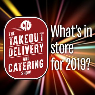 18. What is in Store For Takeout, Delivery, and Catering in 2019